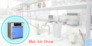 Why Hot Air Oven Is Best Suitable In Laboratory Environment?